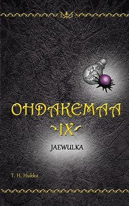Hukka, T. H. - Ohdakemaa IX: Jaewulka, e-kirja