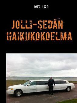 Lilo, Joel - Jolli-sedän haikukokoelma: haikuja eristyksestä ja vähän muustakin, e-kirja