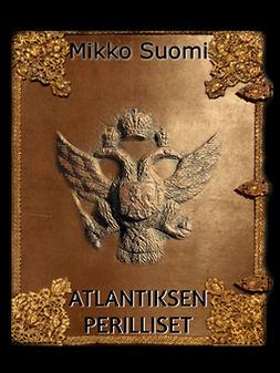 Suomi, Mikko - Atlantiksen perilliset, e-kirja