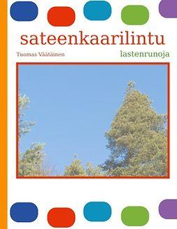 Väätäinen, Tuomas - sateenkaarilintu: lastenrunoja, e-bok