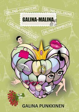Punkkinen, Galina - Galina-Malina: novelleja, e-kirja