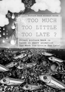 G, M - Too Much Too Little Too Late ?: Picture book without words, ebook