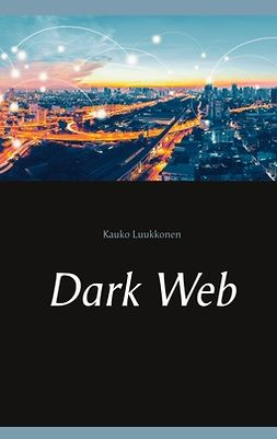 Luukkonen, Kauko - Dark Web, ebook