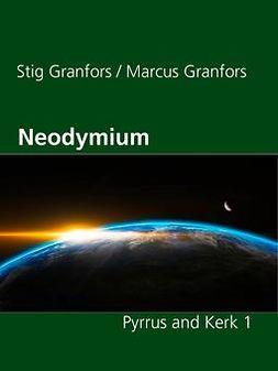 Granfors, Marcus - Neodymium Pyrrus and Kerk 1, ebook