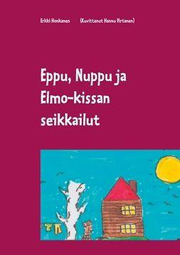 Honkanen, Erkki - Eppu, Nuppu ja Elmo-kissan seikkailut, e-kirja