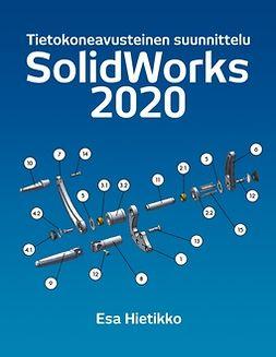 Hietikko, Esa - SolidWorks 2020: Tietokonneavusteinen suunnittelu, e-kirja