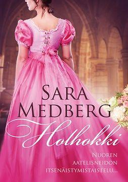 Medberg, Sara - Holhokki, e-bok