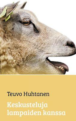 Huhtanen, Teuvo - Keskusteluja lampaiden kanssa, e-kirja