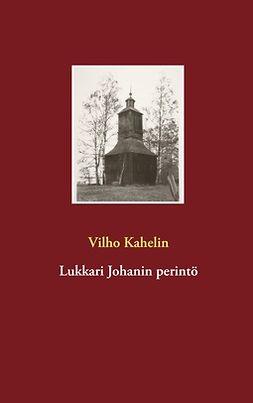 Kahelin, Vilho - Lukkari Johanin perintö, ebook