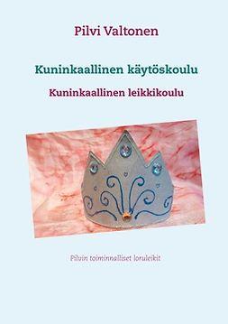 Valtonen, Pilvi - Kuninkaallinen käytöskoulu: Kuninkaallinen leikkikoulu, e-kirja