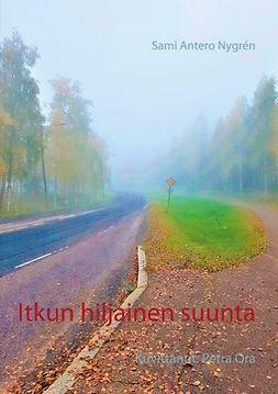 Nygrén, Sami Antero - Itkun hiljainen suunta: Kuvittanut: Petra Ora, e-kirja