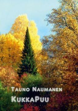 Naumanen, Tauno - KukkaPuu: Romaani, e-kirja
