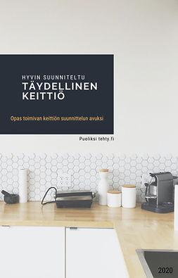 tehty, Puoliksi - Hyvin suunniteltu, täydellinen keittiö: Puoliksi tehty, ebook