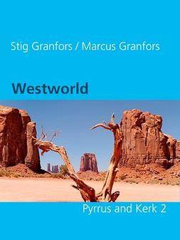 Granfors, Marcus - Westworld  Pyrrus and Kerk 2, e-bok