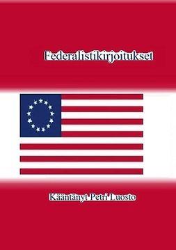 Luosto, Petri - Federalistikirjoitukset, e-kirja