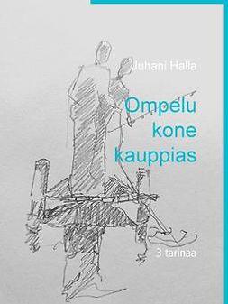 Halla, Juhani - Ompelukonekauppias: 3 tarinaa, e-kirja