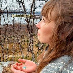 Kivelä, Anna-Kaisa - Intiaanilapsi: Valoksi pimeyteen, e-kirja