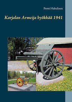 Hakulinen, Pertti - Karjalan Armeija hyökkää 1941, e-kirja