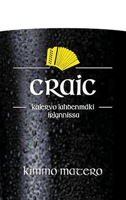 Matero, Kimmo - Craic: - Kalervo Lahdenmäki Irlannissa, e-kirja