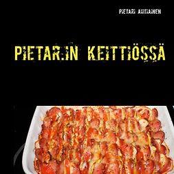 Ahtiainen, Pietari - Pietar.in keittiössä, e-bok