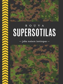 Oksa, Varpu - Rouva supersotilas: Joka naisen inttiopas, e-kirja