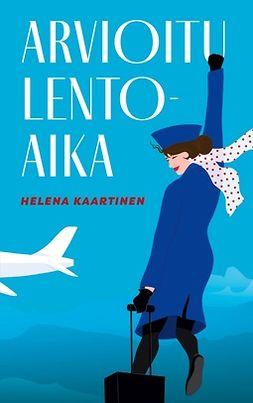 Kaartinen, Helena - Arvioitu lentoaika, e-kirja