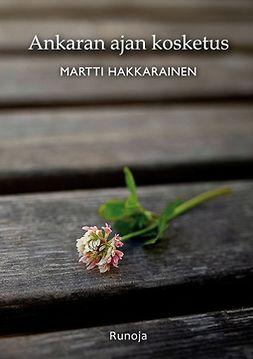 Hakkarainen, Martti - Ankaran ajan kosketus: Runoja, e-kirja