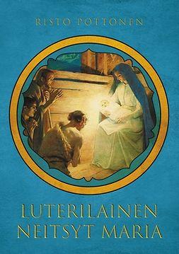 Pottonen, Risto - Luterilainen Neitsyt Maria, e-kirja