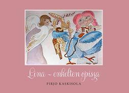 Kaskisola, Pirjo - Lina: Enkelten opissa, e-kirja