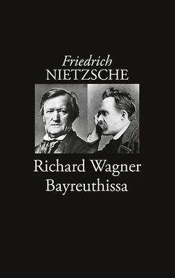 Korkea-aho, Risto - Richard Wagner Bayreuthissa, e-kirja