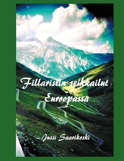 Saarikoski, Jussi - Fillaristin seikkailut Euroopassa, e-kirja