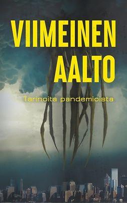 Arna, Timo - Viimeinen aalto: Tarinoita pandemioista, e-kirja