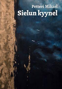 Mikael, Petteri - Sielun kyynel, e-bok
