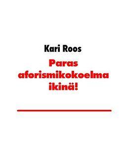 Roos, Kari - Paras aforismikokoelma ikinä!, e-kirja