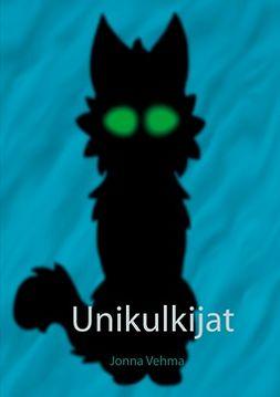 Vehma, Jonna - Unikulkijat, ebook