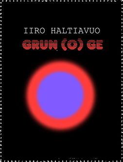Haltiavuo, Iiro - GRUN(O)GE, e-kirja