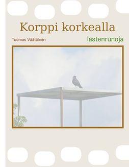 Väätäinen, Tuomas - Korppi korkealla: lastenrunoja, e-kirja