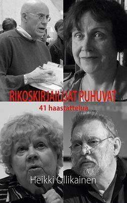 Ollikainen, Heikki - Rikoskirjailijat puhuvat: 41 haastattelua, ebook