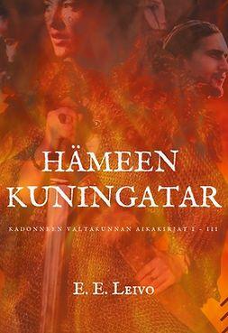 -kirjallisuusseura, Puustellin tarinat - Hämeen kuningatar: Kadonneen valtakunnan aikakirjat I - III, e-kirja