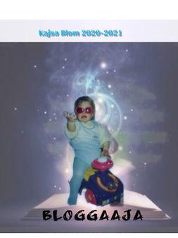 Blom, Kajsa - Bloggaaja: 2020-2021, e-kirja