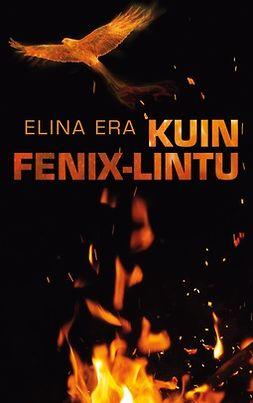 Era, Elina - Kuin Fenix-lintu, e-kirja