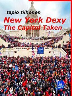 Tiihonen, Tapio - New York Dexy - The Capitol Taken, ebook