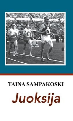 Sampakoski, Taina - Juoksija: Väinö Koskelan tarina, e-kirja