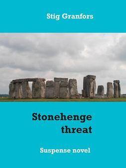 Granfors, Stig - Stonehenge threat, ebook