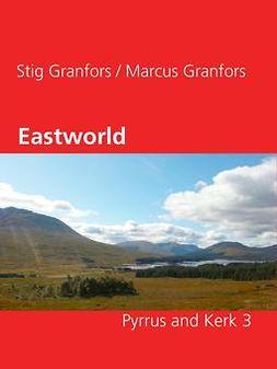 Granfors, Marcus - Eastworld Pyrrus and Kerk 3, e-bok