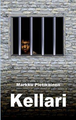 Pietikäinen, Markku - Kellari, e-bok