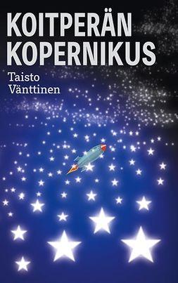 Vänttinen, Taisto - Koitperän Kopernikus, e-kirja