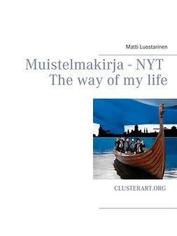 Luostarinen, Matti - Muistelmakirja - Nyt: The way of my life, e-kirja