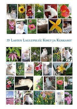 Király, Susanna - 35 lasten laulupeliä: Kisut ja kukkaset, ebook