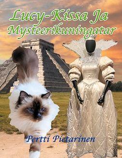 Pietarinen, Pertti - Lucy-Kissa ja mysteerikuningatar, e-kirja